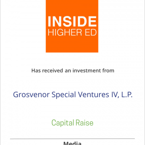 Inside Higher Ed has received equity financing from Grosvenor Special Ventures IV, L.P.
