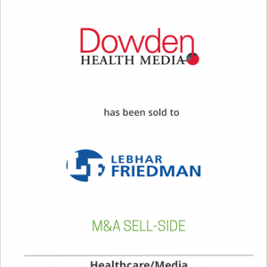 Dowden Health Media has been sold to Lebhar-Friedman, Inc.