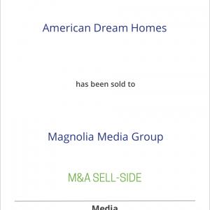 Hanley Wood, LLC, has sold American Dream Homes to Magnolia Media Group