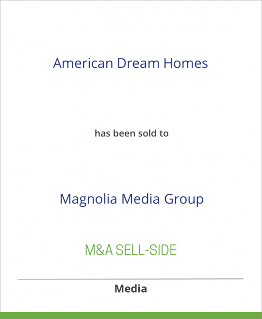 Hanley Wood, LLC, has sold American Dream Homes to Magnolia Media Group