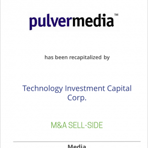 Pulvermedia has been recapitalized by Technology Investment Capital Corp.