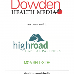 Lebhar-Friedman has sold Dowden Health Media to High Road Capital Partners