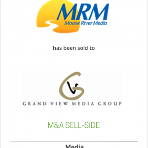 Moose River Media has been sold to Grand View Media