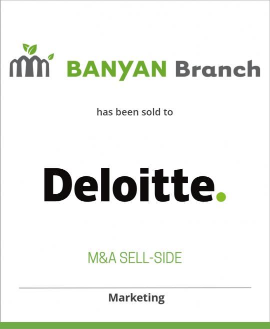 Banyan Branch has been sold to Deloitte Digital