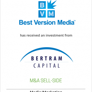 Best Version Media has received an investment from Bertram Capital