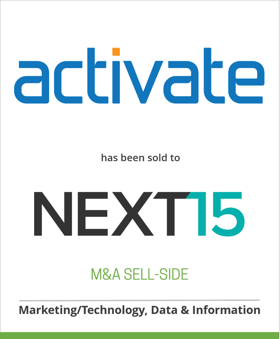 Activate Marketing Services, LLC has been sold to Next 15 Communications Group plc