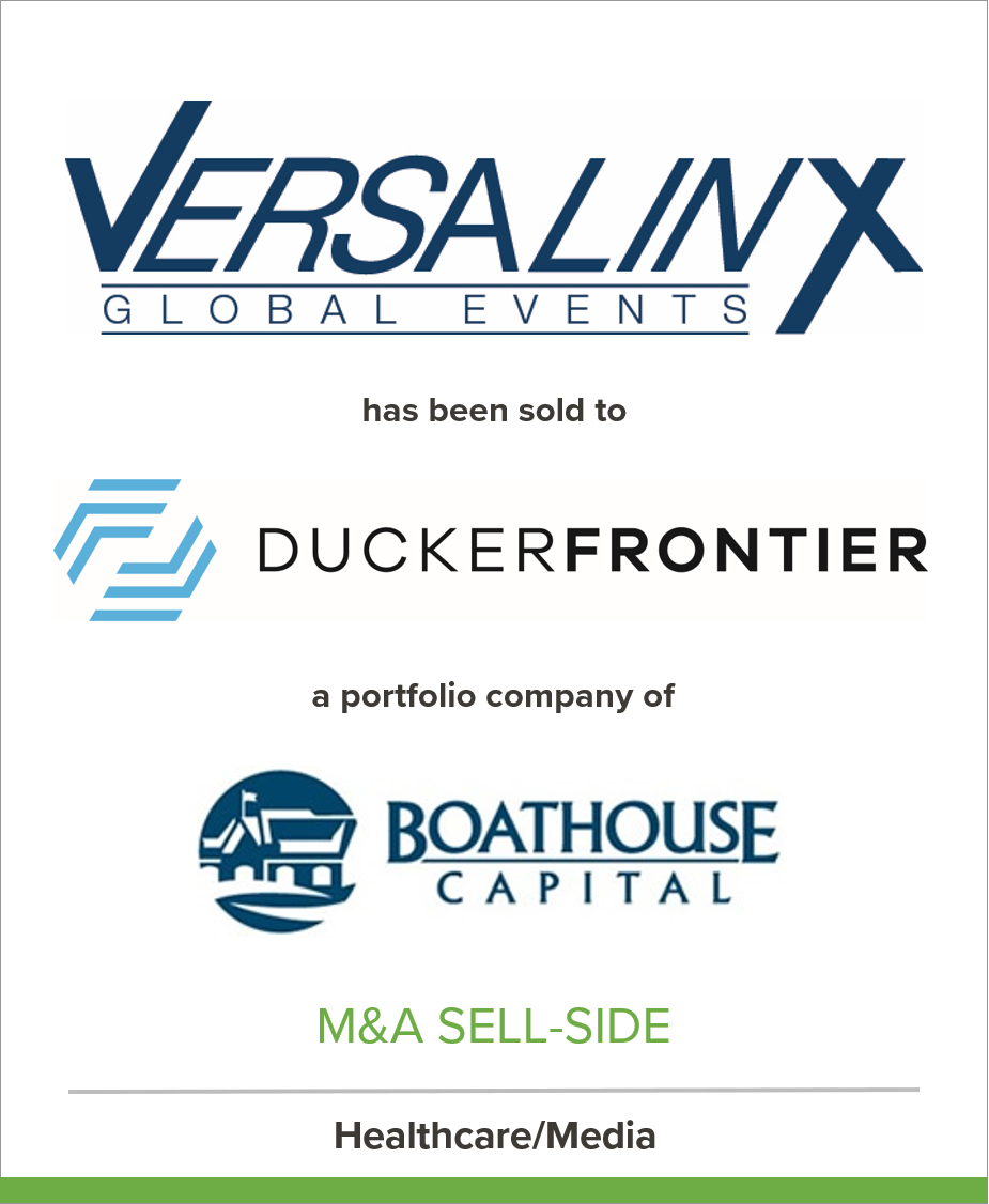 Versalinx has been sold to DuckerFrontier, a portfolio company of Boathouse Capital