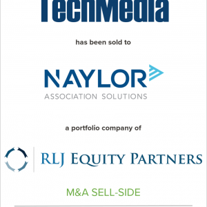 TechMedia has been sold to Naylor Association Solutions, a portfolio company of RLJ Equity Partners