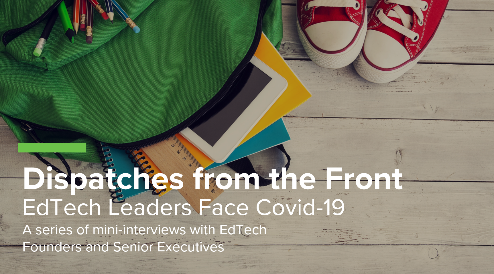 Dispatches from the Front: EdTech Leaders Face Covid-19 – Week 4