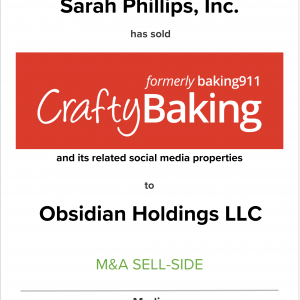 Sarah Phillips Inc. has sold CraftyBaking to Obsidian Holdings LLC
